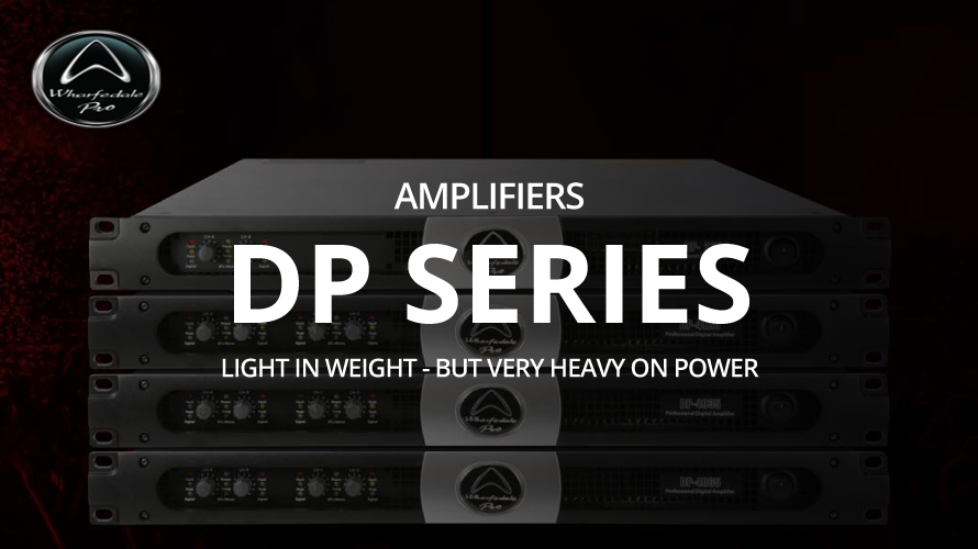whrfedale-pro DP-Seriesパワーアンプのご紹介vol.1