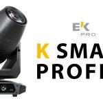 【EK PRO新製品】パワフルなムービングプロファイル  K smart  Profileのご紹介